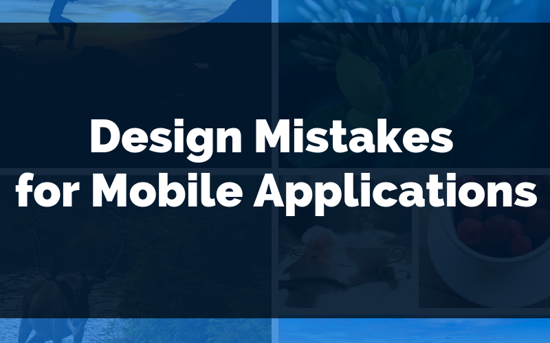 Design Mistakes for Mobile Applications