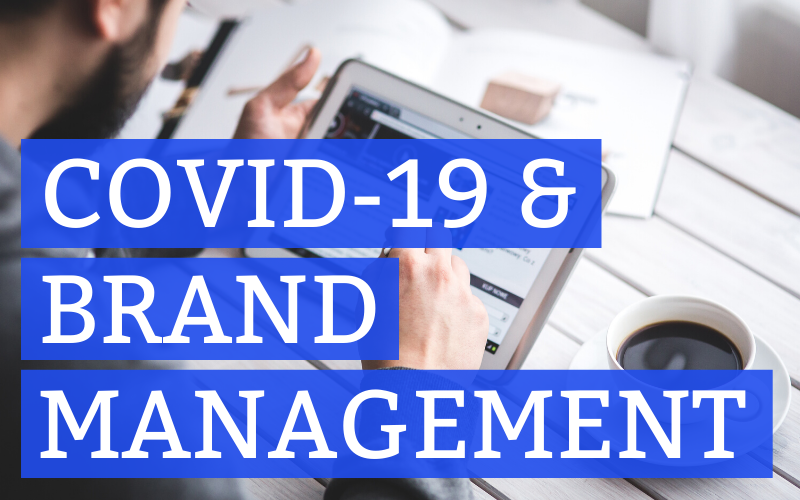 Managing Your Brand Amid COVID-19