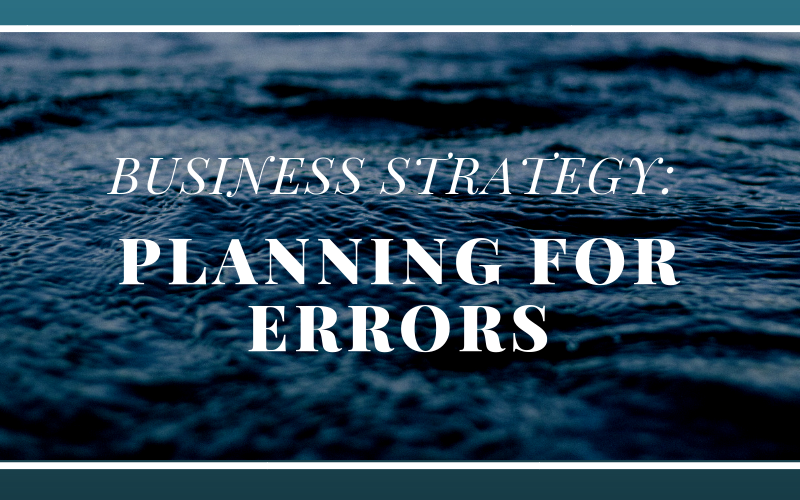 Business Strategy: Planning for Errors