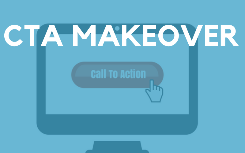 Give Your Site A CTA Makeover