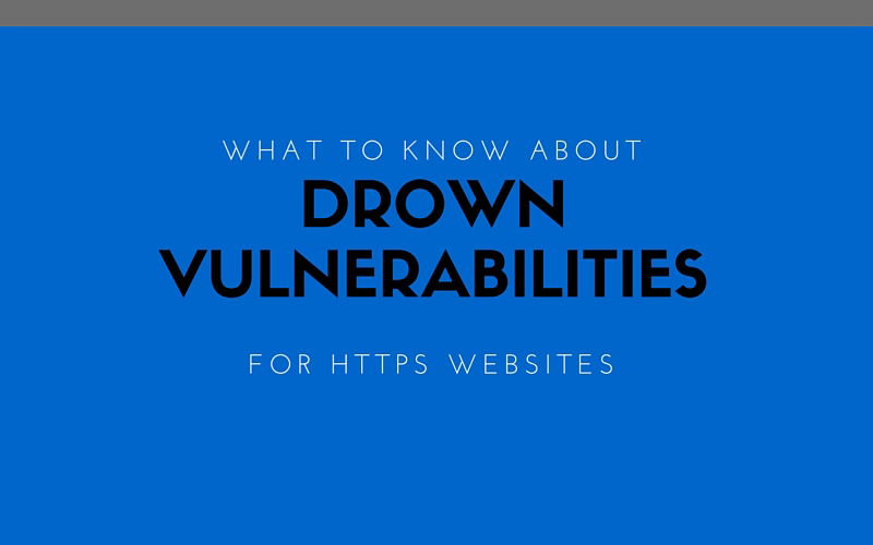 What to Know About DROWN Attack Vulnerabilities