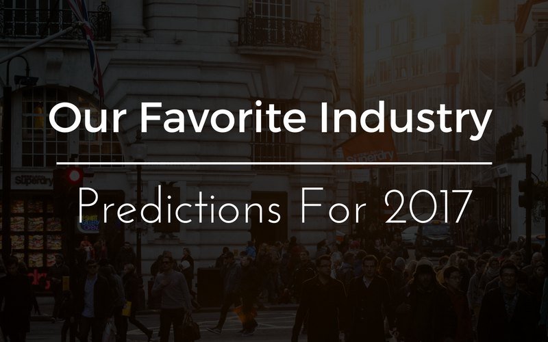 Our Favorite Industry Predictions For 2017