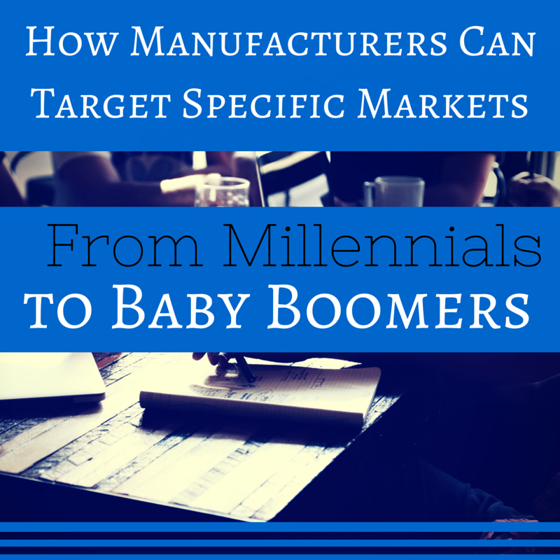 Targeting Your Demographics As A Manufacturer