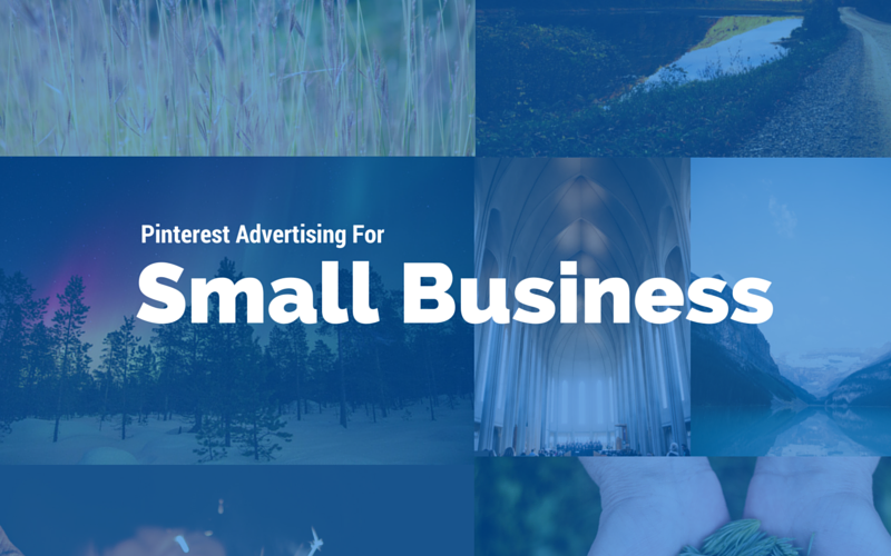 Pinterest Advertising For Small Business