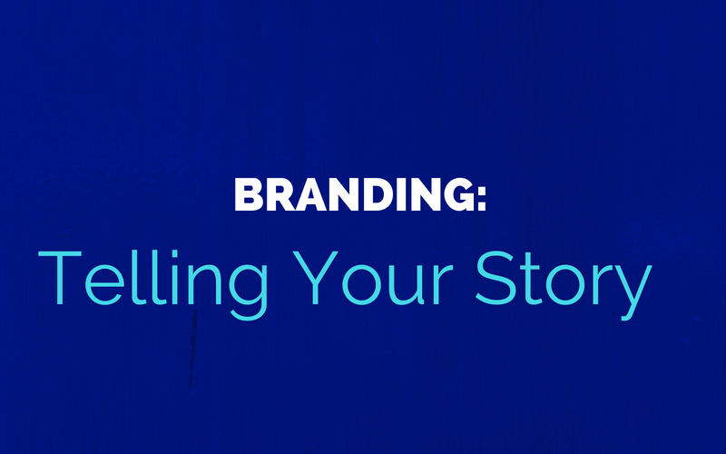 Branding: Telling Your Story