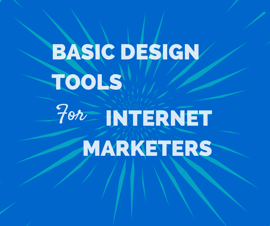 Basic Design Tools for Internet Marketers