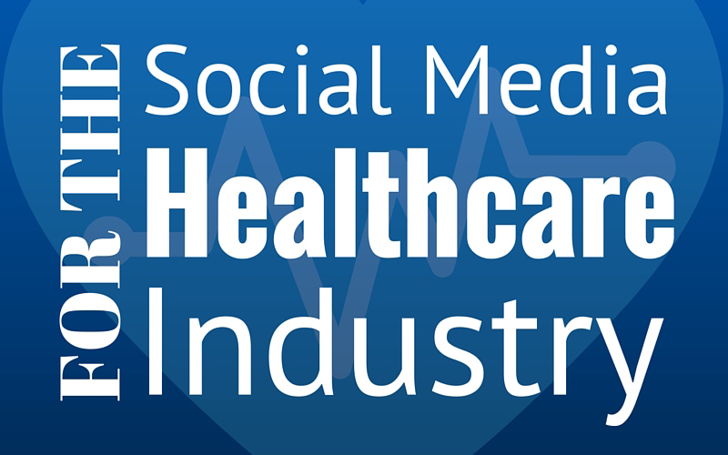 Social Media For The Healthcare Industry