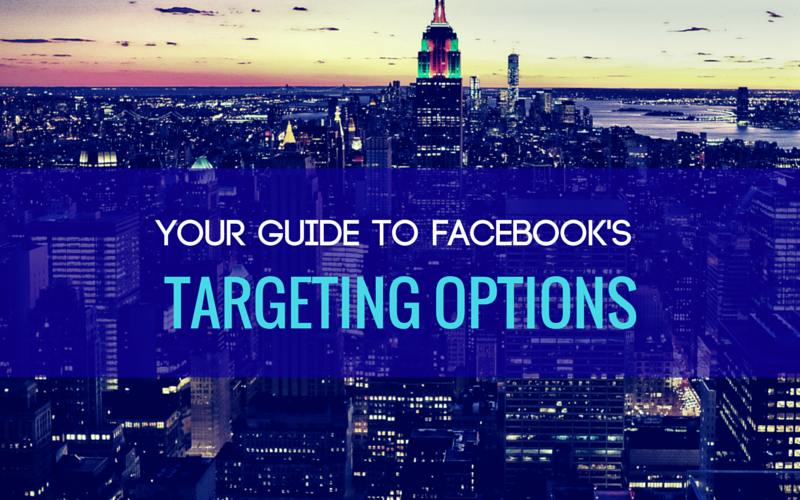 What are Facebook's Newest Targeting Options?