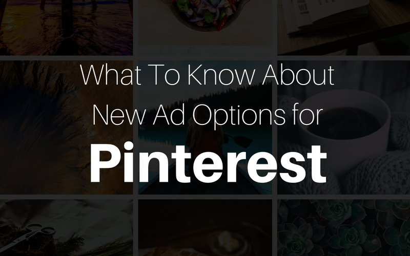 What To Know About Pinterest's New Ad Options